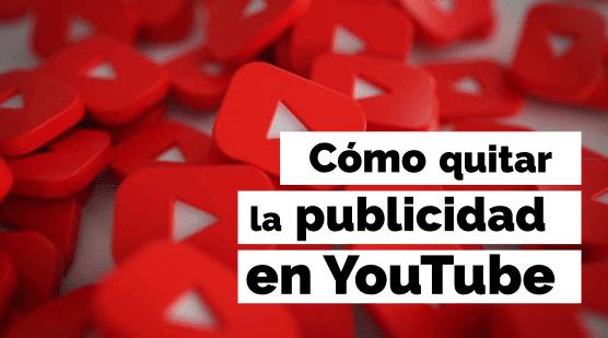 quitar la publicidad de YouTube sin instalar nada